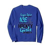 Hockey Shirt Fun Sugar And Spice Ice Hockey Girl Sweatshirt Royal Blue
