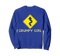 Sarcastic Funny Grumpy Girl Humor Shirts Sweatshirt Royal Blue