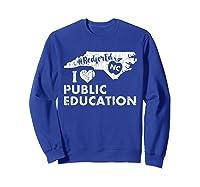 Nc Red For Ed - North Carolina Tea Love T-shirt Sweatshirt Royal Blue