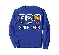 Eat Sleep Basketball Since 1963 56th Birthday Gift Shirts Sweatshirt Royal Blue