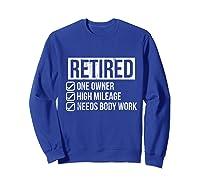 Retired - One Owner - High Mileage - Needs Body Work Tshirt Sweatshirt Royal Blue