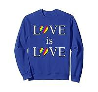 Love Is Love Lgbt Rights Shirts Sweatshirt Royal Blue