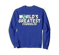 World's Greatest Counselor Gift Shirts Sweatshirt Royal Blue