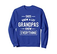 Dads Know A Lot Grandpas Know Everything Father Shirts Sweatshirt Royal Blue