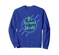 Funny Cpa Accountant Accrual Shirts Sweatshirt Royal Blue