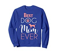 Dog Mom Shirts For Best Dog Mom Ever Best Mom Ever T-shirt Sweatshirt Royal Blue
