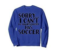 Grandpa Grandma | My Granddaughter Has Soccer T-shirt Sweatshirt Royal Blue