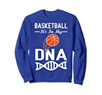 Sports Lover Tees - Basketball It\\\'s In My Dna T-shirt Sweatshirt Royal Blue