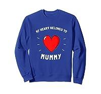 Valentines Day My Heart Belongs To Mummy Shirts Sweatshirt Royal Blue