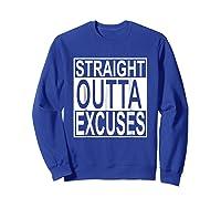 Straight Outta Excuses Shirts Sweatshirt Royal Blue
