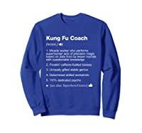 Kung Fu Coach Definition Meaning Funny T-shirt Sweatshirt Royal Blue