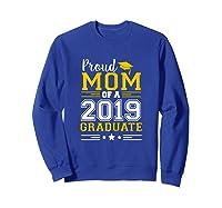 Matching Proud Mom Of A 2019 Graduate Se Shirts Sweatshirt Royal Blue