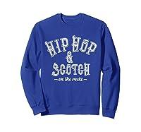 Hip Hop Scotch Whiskey Dance Music Shirts Sweatshirt Royal Blue