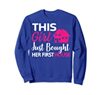 Funny Homeowner Gift - Bought Her First House T-shirt Sweatshirt Royal Blue