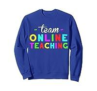 Online Tea Design Gift Virtual Teaching Back To School T-shirt Sweatshirt Royal Blue