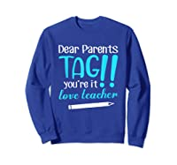 Last Day School Shirt Teas Funny Tag Parents Love Tshirt Sweatshirt Royal Blue
