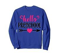 Hello Preschool, Girl First Day Of Preschool Shirts Sweatshirt Royal Blue