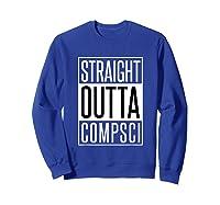 Computer Science Straight Outta Comp Sci Parody Shirts Sweatshirt Royal Blue