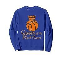 Basketball Girls Cute Queen Hard Court N Hoops Gift Shirts Sweatshirt Royal Blue