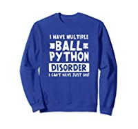 Ball Python Multiple Snake Disorder Gift Shirts Sweatshirt Royal Blue