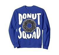 Donut Squad Cool Donut Lover Doughnut Gift Shirts Sweatshirt Royal Blue