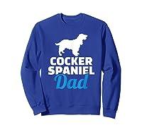 Cocker Spaniel Dad T-shirt Sweatshirt Royal Blue