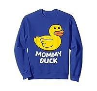 Funny Mommy Duck Rubber Duck T-shirt Sweatshirt Royal Blue