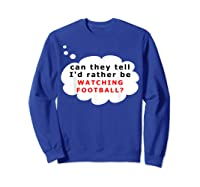 Funny Football Fan T-shirt Rather Sweatshirt Royal Blue