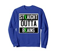 Straight Out Of Brains Funny Zombie Halloween Shirts Sweatshirt Royal Blue