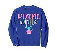 Gardening Garden T Shirts For Aunt Gifts Plant Auntie T-shirt Sweatshirt Royal Blue
