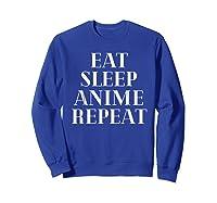 Eat Sleep Anime Repeat Funny Geek Cute Nerd Gift Shirts Sweatshirt Royal Blue