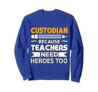 School Custodian Funny T-shirt Sweatshirt Royal Blue