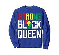 Strong Black Queen African American Black History Month Girl T-shirt Sweatshirt Royal Blue