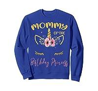 Mommy Of The Birthday Princess Matching Family Unicorn Gift T-shirt Sweatshirt Royal Blue