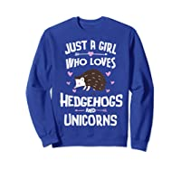 Just A Girl Who Loves Hedgehogs And Unicorns Gift Shirts Sweatshirt Royal Blue