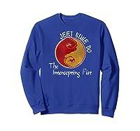 Jeet Kune Do Martial Arts Funny Intercepting Fist T-shirt Sweatshirt Royal Blue