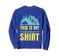 Hiking Outdoor Lover Mountains Hiker Shirts Sweatshirt Royal Blue