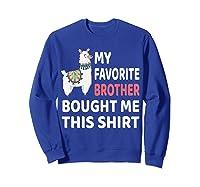 My Favorite Brother Bought Me This Shirt Christmas Gift Llam T-shirt Sweatshirt Royal Blue