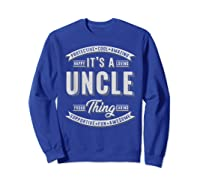 Family 365 Father\\\'s Day Gift - It\\\'s A Uncle Thing Relative T-shirt Sweatshirt Royal Blue
