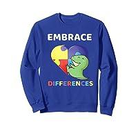 Embrace Differences Autism Awareness T Rex Dinosaur Cute Shirts Sweatshirt Royal Blue