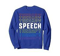 Speech Therapy School Therapist Language Pathologist Shirts Sweatshirt Royal Blue