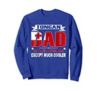 Tongan Dad Is Much Cooler Father's Day Flag Shirts Sweatshirt Royal Blue