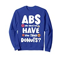 Diet Gift For Him But Doughnut Donut Lover S Foodie Shirts Sweatshirt Royal Blue