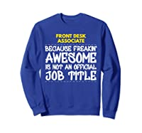 Front Desk Associate Freakin Awesome Job Shirts Sweatshirt Royal Blue