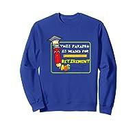 Retiret Party Paraprofessional Teas Aide Retiring Shirts Sweatshirt Royal Blue