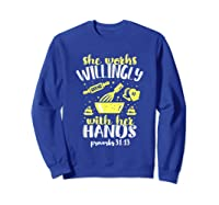 Funny Baking She Works Willingly With Her Hands T-shirt T-shirt Sweatshirt Royal Blue