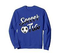 Soccer Tia Soccer Aunt Hispanic Spanish Gift T-shirt Sweatshirt Royal Blue