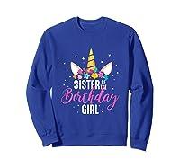 Sister Of The Birthday Girl Sibling Gift Unicorn Birthday Shirts Sweatshirt Royal Blue