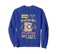 Funny Gluten Free Lifestyle Celiac Disease Awareness Gift Shirts Sweatshirt Royal Blue