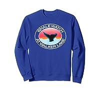 Funny Whale Watch At Walker Lake Nevada Tail Water Sunset Shirts Sweatshirt Royal Blue